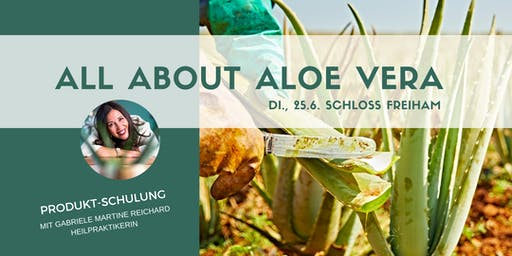ALL ABOUT ALOE VERA - mit Top-Expertin HP Gabriele Reichard