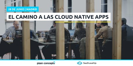 El camino a las Cloud Native Apps tickets