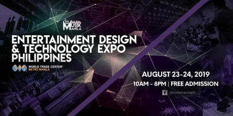 Entertainment Design and Technology Expo - Musik Manila 2019 tickets