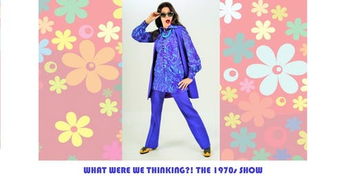 History Wardrobe - What were we thinking?! The 1970s show