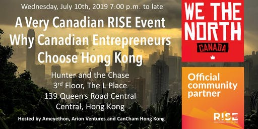 A Very Canadian RISE Event - Why Canadian Entrepreneurs Choose HK