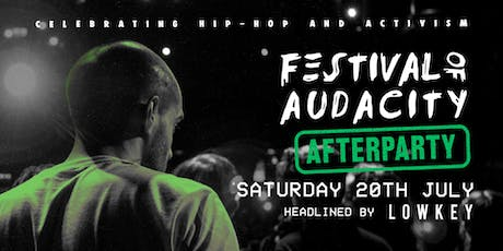 Festival Of Audacity: Afterparty - Headlined By Lowkey tickets