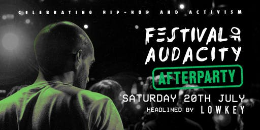 Festival Of Audacity: Afterparty - Headlined By Lowkey