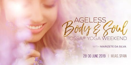 Ageless Body & Soul Bossa Yoga Weekend Experience with Marizete Da Silva in Spain entradas