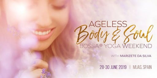 Ageless Body & Soul Bossa Yoga Weekend Experience with Marizete Da Silva in Spain