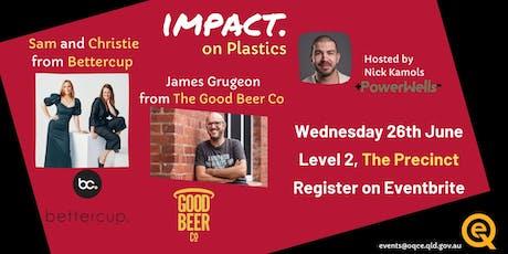 What's your impact. Plastics tickets