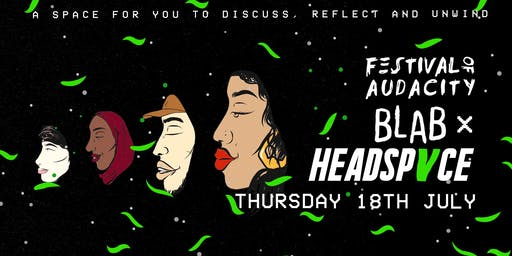 Festival Of Audacity: BLAB X HEADSPVCE