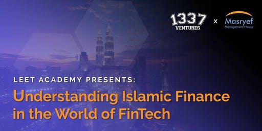 Understanding Islamic Finance in the World of FinTech