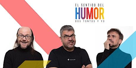 EL SENTIDO DEL HUMOR:  DOS TONTOS Y YO en Vigo - Sesión 21:30 entradas