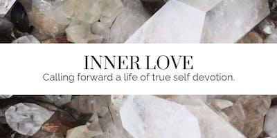INNER LOVE – Calling forward a life of true self devotion.