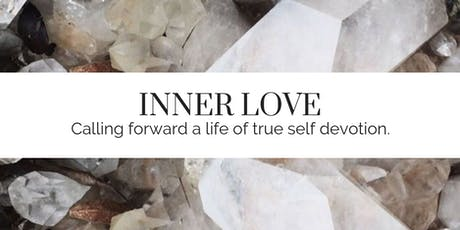INNER LOVE – Calling forward a life of true self devotion.  tickets