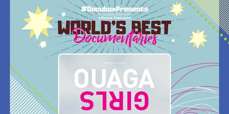 #DOCUBOXPRESENTS OUAGA GIRLS tickets