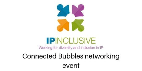 IP Inclusive - Connected Bubbles networking event - Leeds tickets