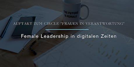 """Auftakt """"Female Leadership"""" Circle für Frauen in Verantwortung - Female Leadership in digitalen Zeiten Tickets"""