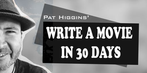 Write a Movie in 30 Days with Pat Higgins