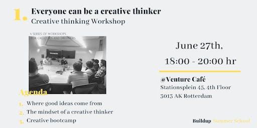Everyone can be a Creative Thinker - Creative Thinking Workshop