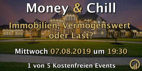 Money & Chill - Immobilien, Vermögenswert oder Last? Tickets