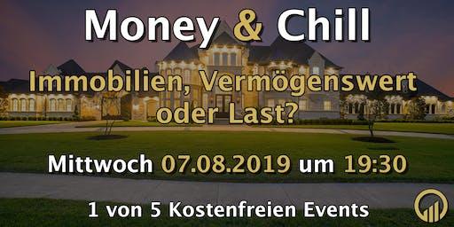 Money & Chill - Immobilien, Vermögenswert oder Last?
