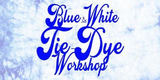 Blue & White Tie-Dye Workshop