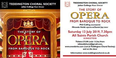 Teddington Choral Society Summer Concert: The Story of The Opera-from Baroque to Rock tickets