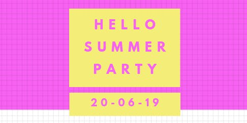 Hello Summer! Party!