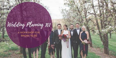 Wedding Planning 101 - A Workshop for Brides to Be tickets