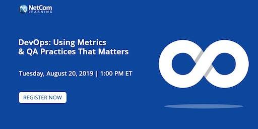 Webinar - DevOps: Using Metrics and QA Practices That Matters