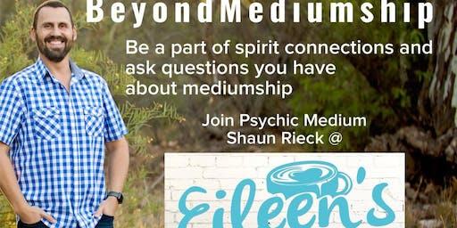 Beyond Mediumship with Shaun @ Eileen's Kimba