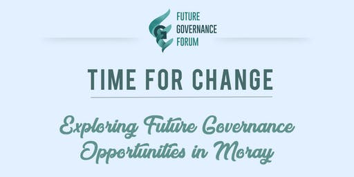Time for Change: Exploring Future Governance Opportunities in Moray