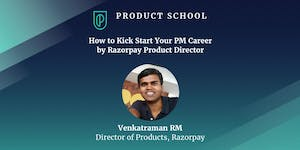 How to Kick Start Your PM Career by Razorpay Product Di...