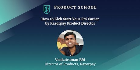 How to Kick Start Your PM Career by Razorpay Product Director tickets
