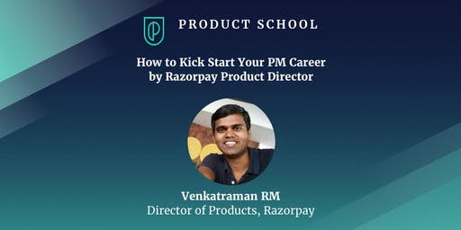 How to Kick Start Your PM Career by Razorpay Product Director