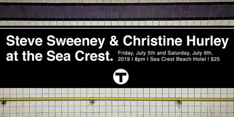 Steve Sweeney & Christine Hurley at the Sea Crest | Friday, July 5th tickets