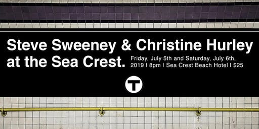 Steve Sweeney & Christine Hurley at the Sea Crest | Saturday, July 6th