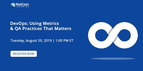 Webinar - DevOps: Using Metrics and QA Practices That Matters tickets