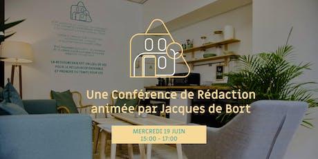 Une Conférence de Rédaction animée par Jacques de Bort billets