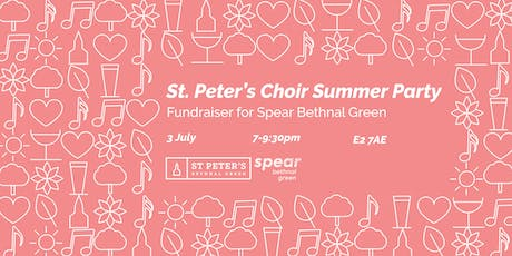 St. Peter's Choir Summer Party: Fundraiser for Spear Bethnal Green tickets