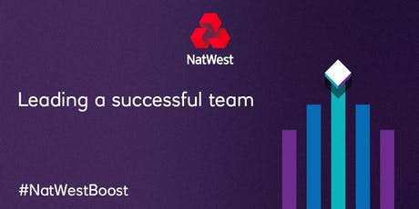 Building Your Team, Driving Performance and Improving Engagement...#Leadership #NatwestBoost tickets