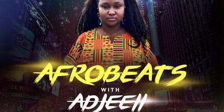 Afrobeats with ADJEEII tickets