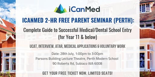 iCanMed Free Parent Seminar (PERTH): Complete Prep Guide for Successful Med/Dent entry (Year 11 & Below)