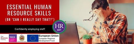 Essential Human Resource Skills (inc 'Can I really say that?') | Tuesday 18th June at 9.30am at Royal Quays Business Centre tickets
