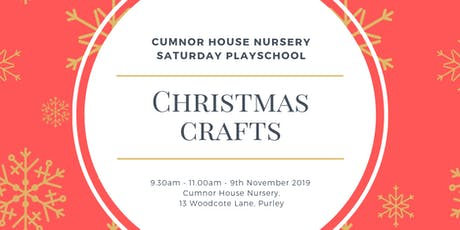 9th November 2019 - CHS Purley Saturday Play School - Christmas Crafts tickets