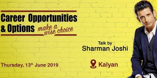 Career Opportunities & Options make a wise choice - With Sharman Joshi