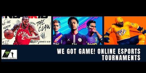 We Got Game! - Online Esports Tournament Weekend
