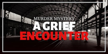 Murder Mystery - Grief Encounter tickets