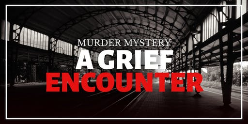Murder Mystery - Grief Encounter
