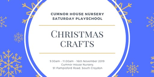 16th November 2019 - CHS South Croydon Saturday Play School - Christmas Crafts