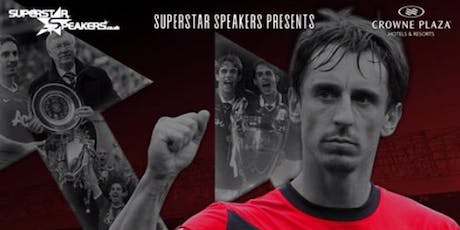 REGISTRATION : Manchester United Legend Gary Neville 'Live & Unscripted' tickets