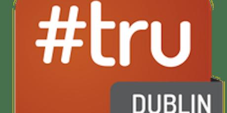 #truDublin 2019 tickets