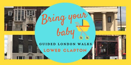 BRING YOUR BABY GUIDED WALKS: Lower Clapton History Walk, Hackney, London tickets